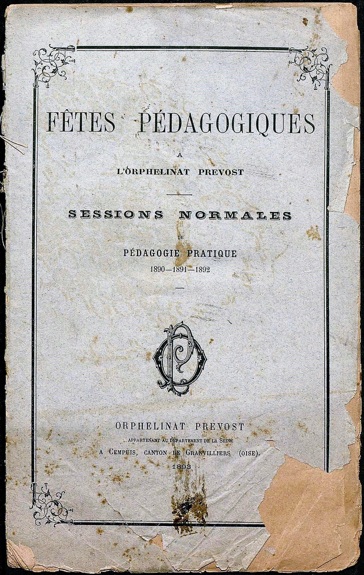 Fêtes pédagogiques a l'Orphelinat Prevost. Sessions normales de pédagogie pratique 1890 - 1891-1892